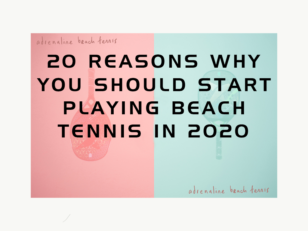 20 Reasons why you should start playing beach tennis in 2020 poster